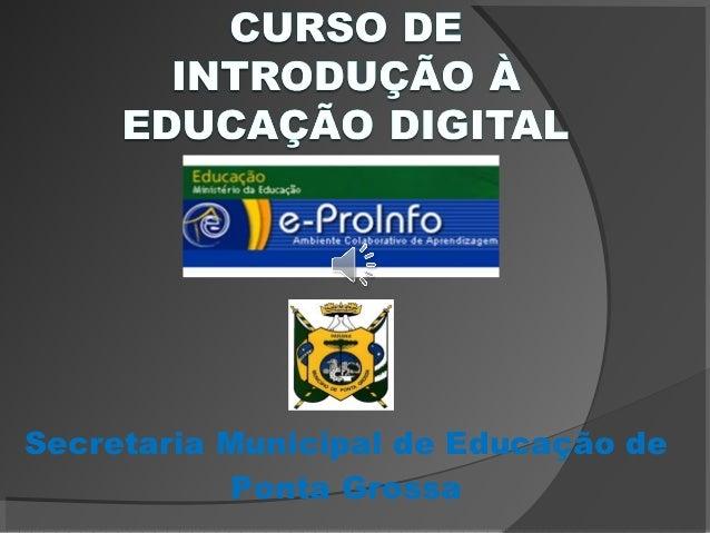 Secretaria Municipal de Educação de            Ponta Grossa