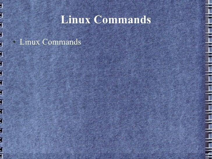 Linux Commands <ul><li>Linux Commands </li></ul>