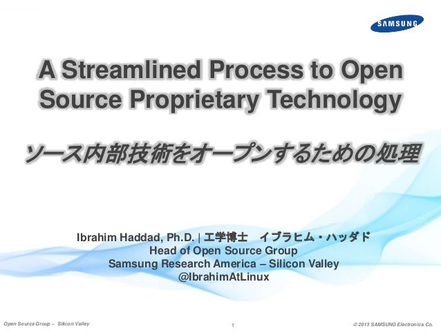 1 © 2013 SAMSUNG Electronics Co.Open Source Group – Silicon Valley Ibrahim Haddad, Ph.D. | 工学博士 イブラヒム・ハッダド Head of Open So...