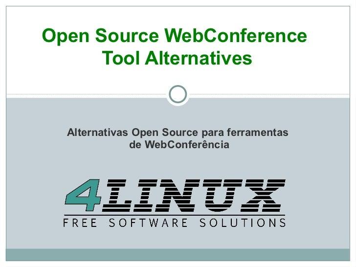 Open Source WebConference  Tool Alternatives Alternativas Open Source para ferramentas de WebConferência