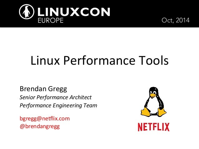 Linux  Performance  Tools  Brendan  Gregg  Senior  Performance  Architect  Performance  Engineering  Team  bgregg@ne8lix.c...