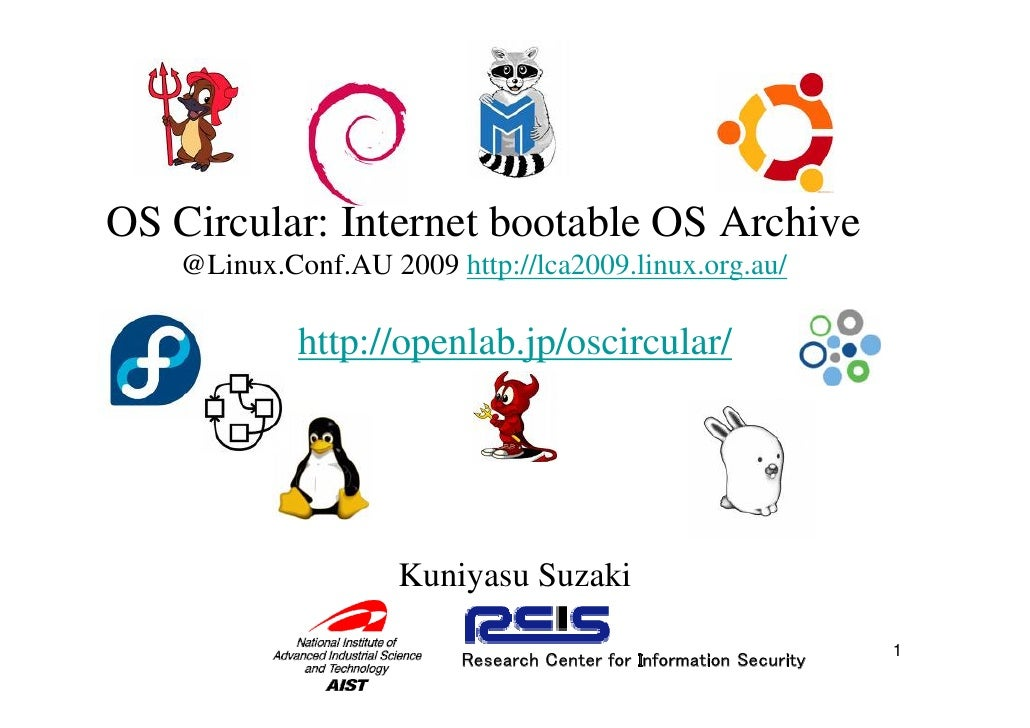 OS Circular: Internet bootable OS Archive     @Linux.Conf.AU 2009 http://lca2009.linux.org.au/               http://openla...