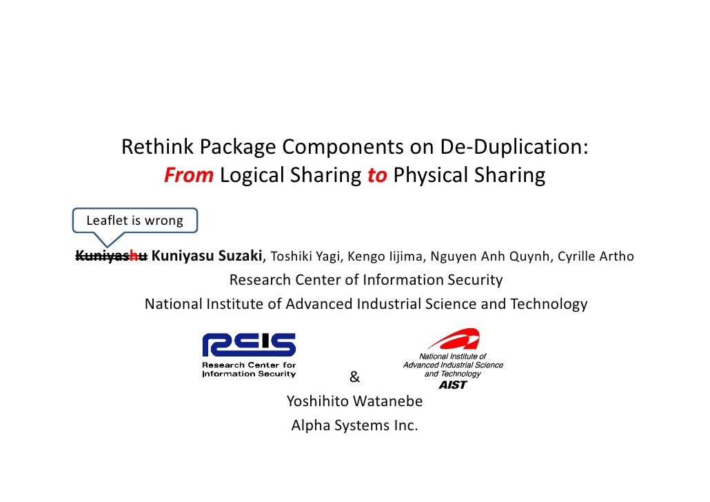 Rethink Package Components on De-Duplication:           From Logical Sharing to Physical Sharing  Leaflet is wrong  Kuniya...