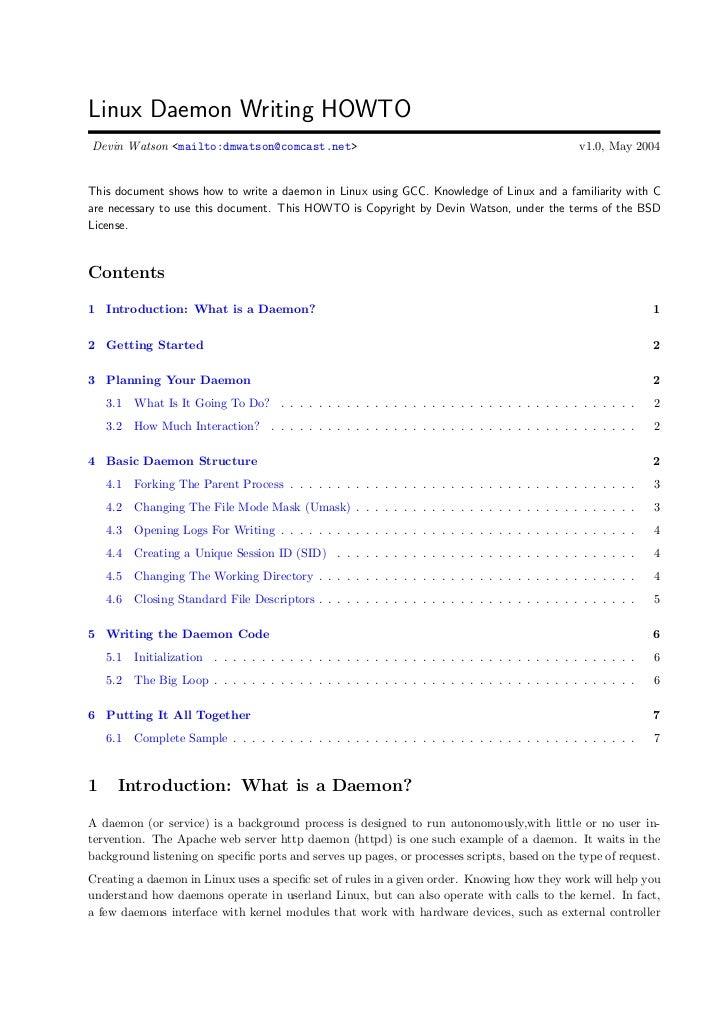 Linux Daemon Writing HOWTO Devin Watson <mailto:dmwatson@comcast.net>                                                     ...