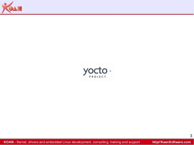 Linux day 2016 Yocto Project Slide 3