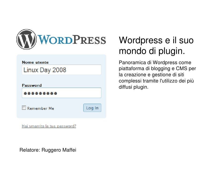 Wordpress e il suo                            mondo di plugin.                            Panoramica di Wordpress come    ...