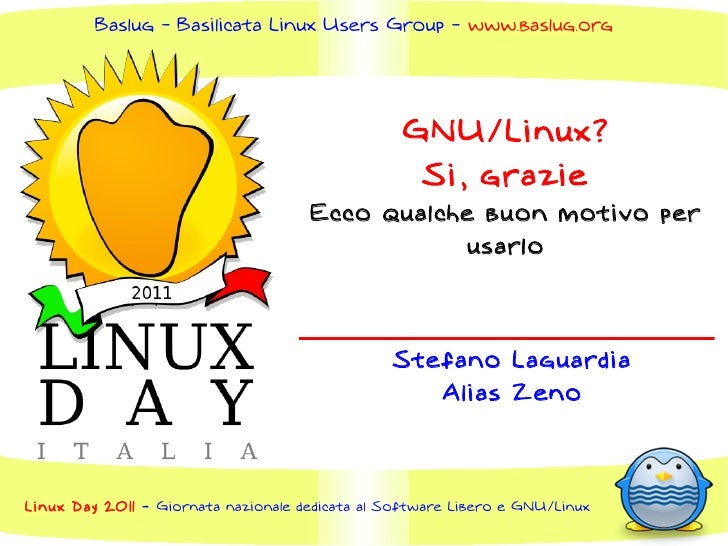 Baslug - Basilicata Linux Users Group - www.baslug.org                                                  GNU/Linux?        ...