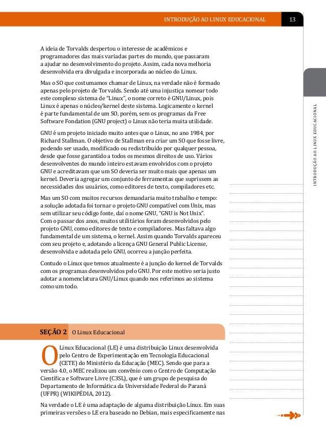 14   LINUX EDUCACIONAL                                     versões 1.0, 2.0 e 2.1. A partir da versão 3.0, o LE passou a s...