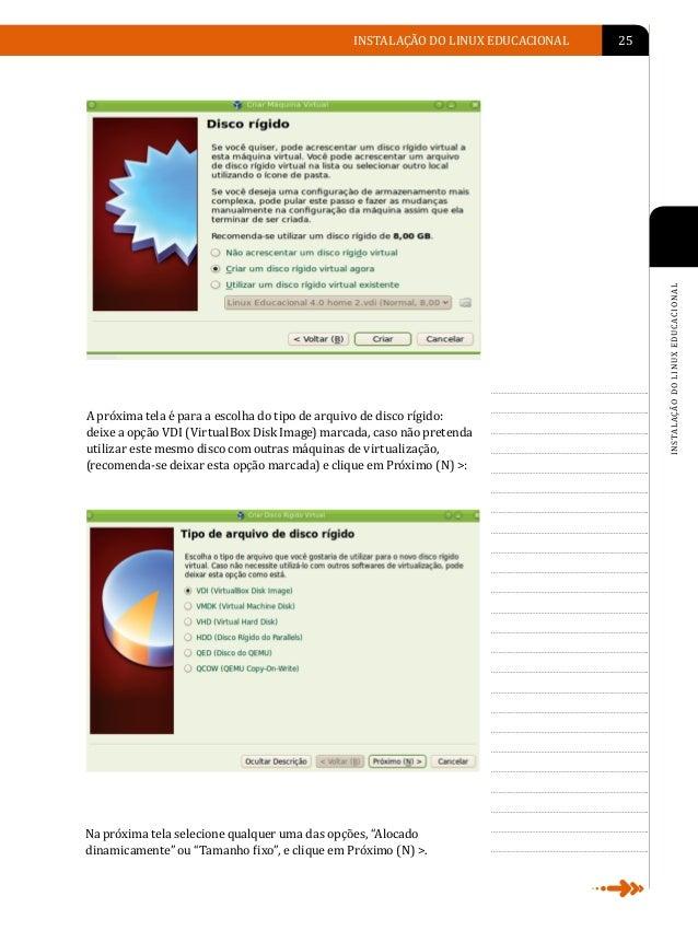 26   LINUX EDUCACIONAL                                     Nesta etapa você deve selecionar o nome do novo disco rígido e ...