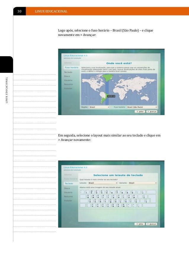 INSTALAÇÃO DO LINUX EDUCACIONAL   31A próxima tela é para configurações de disco. Para a instalação sobrea máquina virtual...