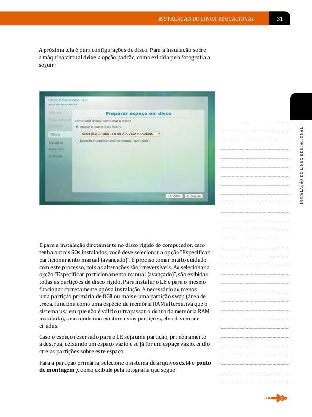 32   LINUX EDUCACIONALLINUX EDUCACIONAL                                     Para criar a partição swap, deixe-a marcada co...