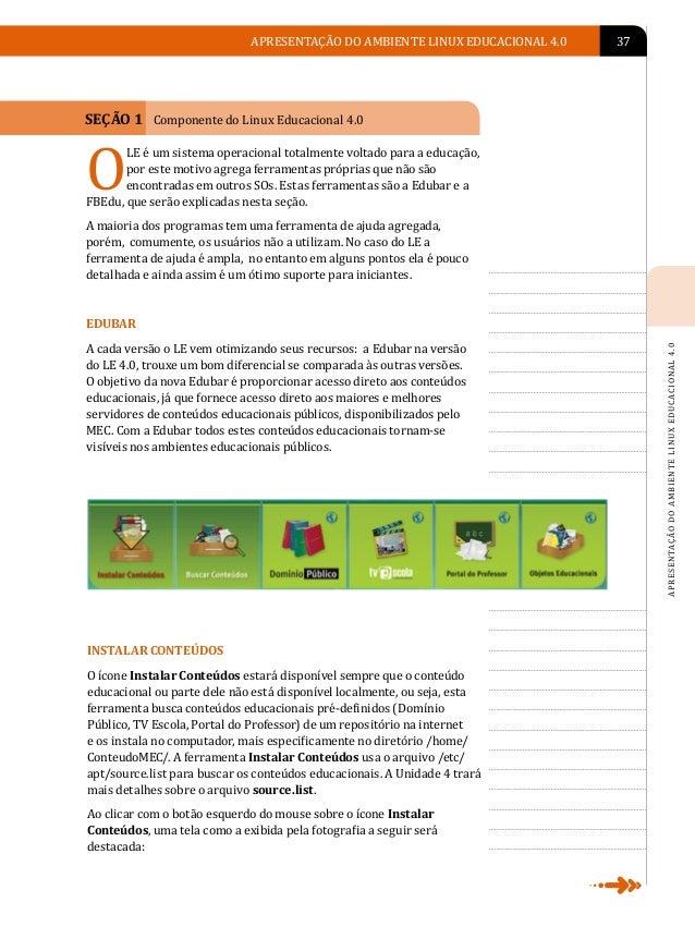 38   LINUX EDUCACIONALLINUX EDUCACIONAL                                     Veja como é fácil instalar os conteúdos educac...