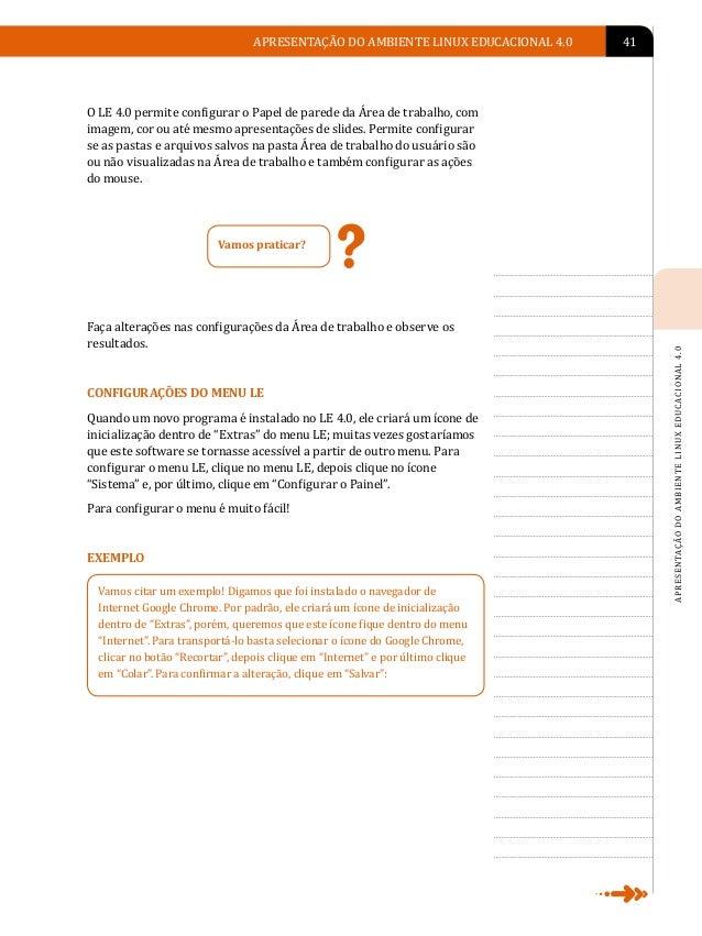 42   LINUX EDUCACIONALLINUX EDUCACIONAL                                     Lançamentos rápidos são atalhos para os progra...