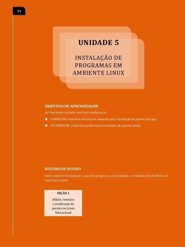 E                                      INSTALAÇÃO DE PROGRAMAS EM AMBIENTE LINUX   55SEÇÃO 1 Adição, remoção e atualização...