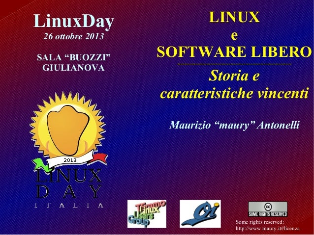 """LinuxDay 26 ottobre 2013 SALA """"BUOZZI"""" GIULIANOVA  LINUX e SOFTWARE LIBERO Storia e caratteristiche vincenti -------------..."""