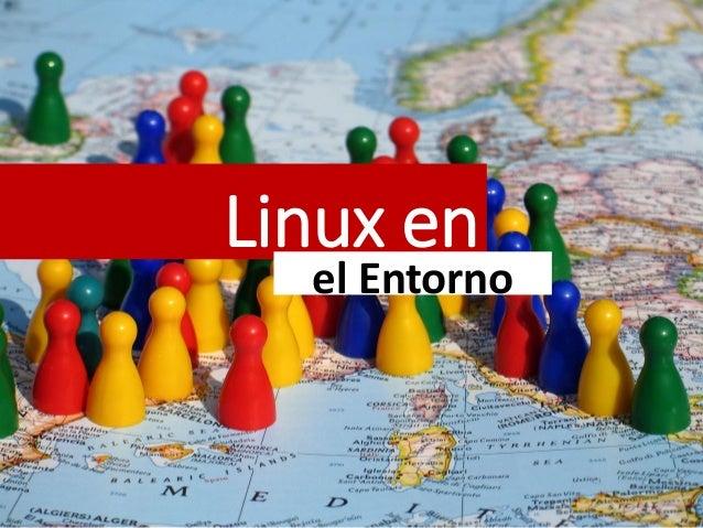 Linux en  el Entorno