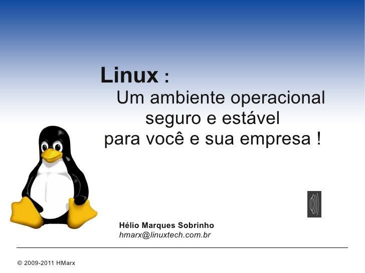 Linux :                     Um ambiente operacional                         seguro e estável                    para você ...