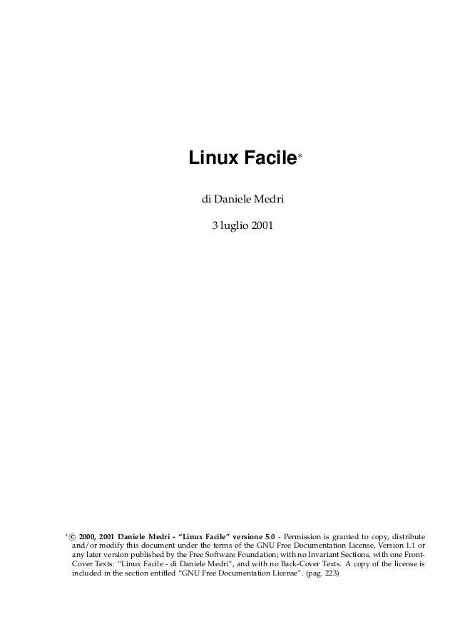 """Linux Facile∗ di Daniele Medri 3 luglio 2001  ∗  c 2000, 2001 Daniele Medri - """"Linux Facile"""" versione 5.0 - Permission is ..."""