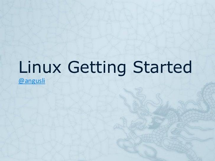 Linux Getting Started@angusli