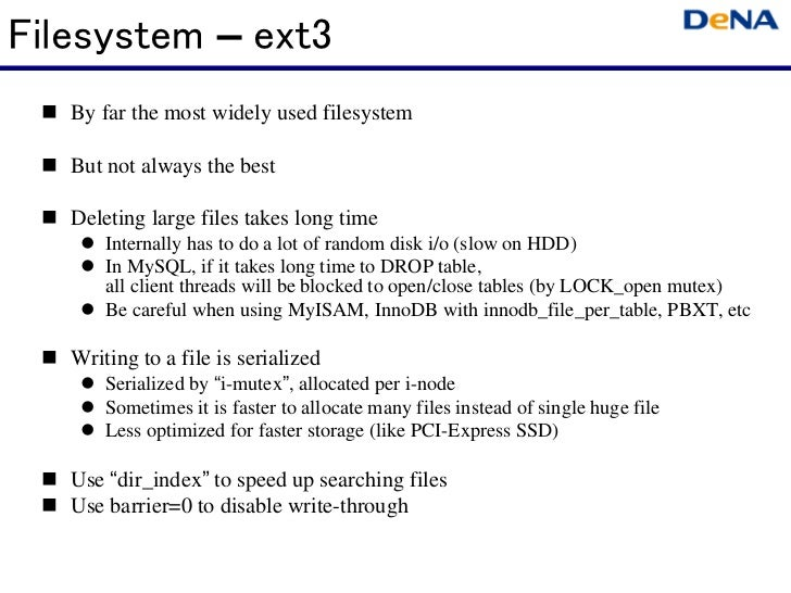 Filesystem – ext3   By far the most widely used filesystem   But not always the best   Deleting large files takes long tim...