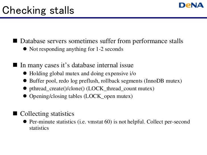 Checking stalls   Database servers sometimes suffer from performance stalls      Not responding anything for 1-2 seconds  ...