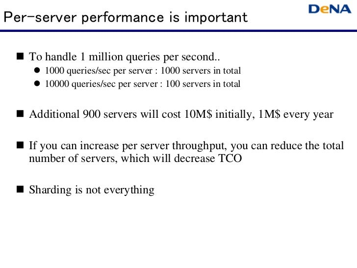 Per-server performance is important   To handle 1 million queries per second..      1000 queries/sec per server : 1000 ser...