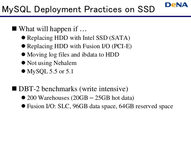 MySQL Deployment Practices on SSD   What will happen if     Replacing HDD with Intel SSD (SATA)     Replacing HDD with Fus...