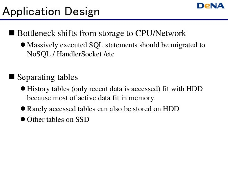 Application Design  Bottleneck shifts from storage to CPU/Network    Massively executed SQL statements should be migrated ...