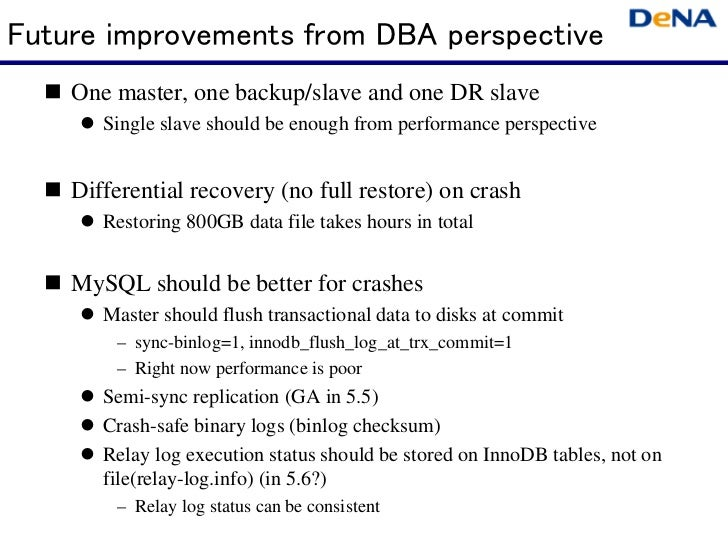 Future improvements from DBA perspective    One master, one backup/slave and one DR slave       Single slave should be eno...