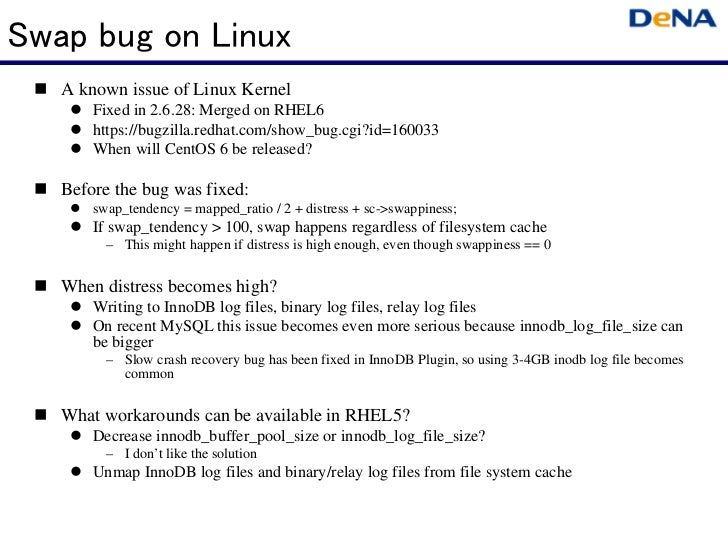 Swap bug on Linux   A known issue of Linux Kernel       Fixed in 2.6.28: Merged on RHEL6       https://bugzilla.redhat.com...