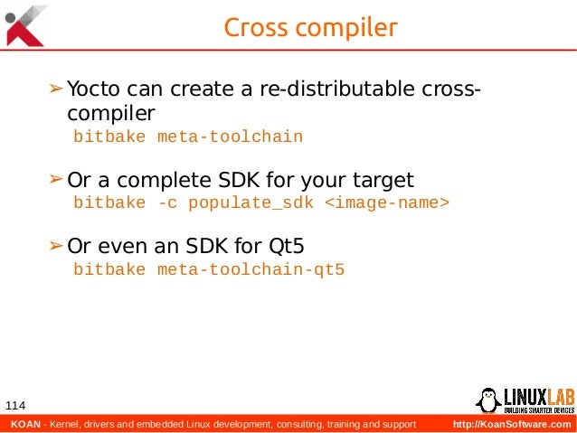 KOAN - Kernel, drivers and embedded Linux development, consulting, training and support http://KoanSoftware.com 114 Cross...