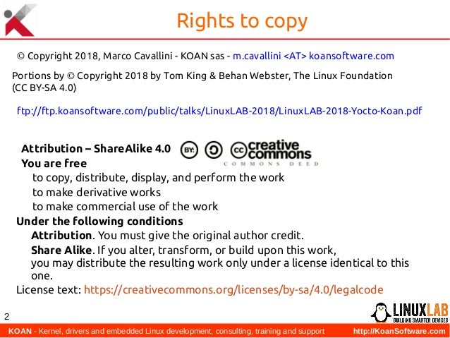 KOAN - Kernel, drivers and embedded Linux development, consulting, training and support http://KoanSoftware.com 2 Rights ...