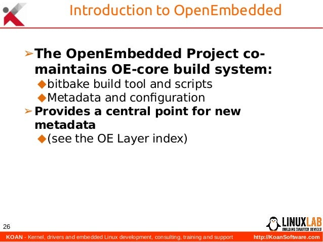 KOAN - Kernel, drivers and embedded Linux development, consulting, training and support http://KoanSoftware.com 26 Introd...