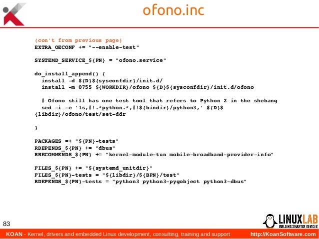 KOAN - Kernel, drivers and embedded Linux development, consulting, training and support http://KoanSoftware.com 83 ofono....