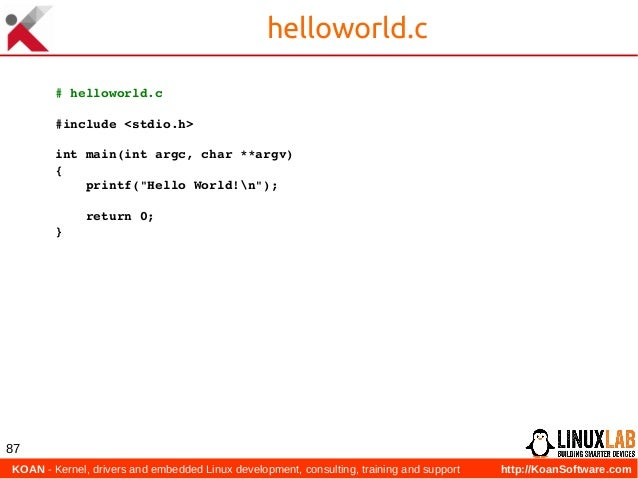 KOAN - Kernel, drivers and embedded Linux development, consulting, training and support http://KoanSoftware.com 87 hellow...