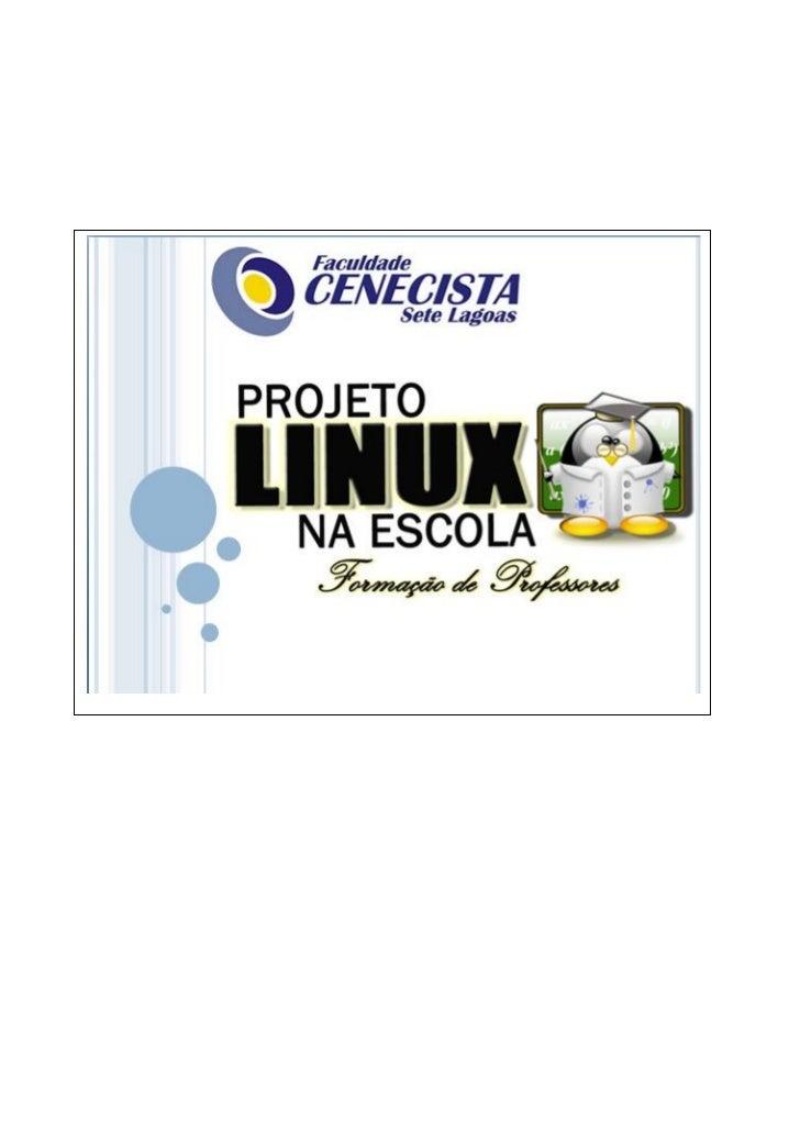 Faculdade Cenecista de Sete Lagoas – MGProjeto Linux na escola: formação de professoresTópico 1: Conceitos básicos de hard...