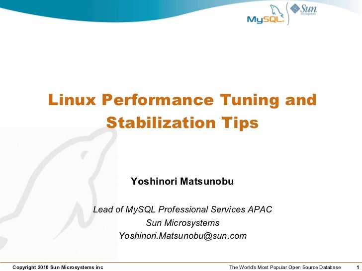 Linux Performance Tuning and                    Stabilization Tips                                          Yoshinori Mats...