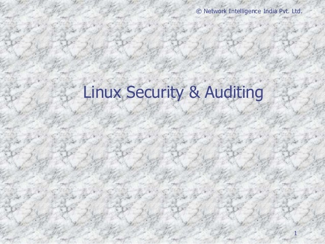 1 © Network Intelligence India Pvt. Ltd. Linux Security & Auditing