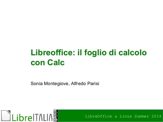 LibreOffice a Linux Summer 2014 Foto di relax design, Flickr Libreoffice: il foglio di calcolo con Calc Sonia Montegiove, ...