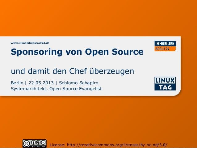 Sponsoring von Open Sourcewww.immobilienscout24.deBerlin | 22.05.2013 | Schlomo SchapiroSystemarchitekt, Open Source Evang...