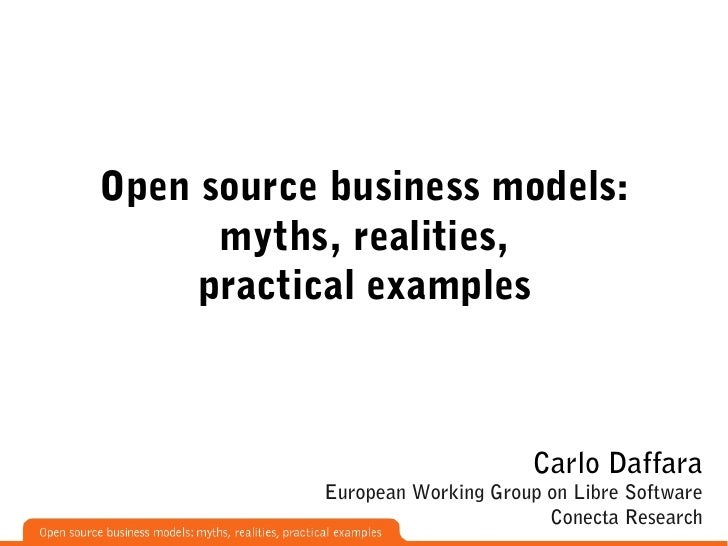 Open source business models:       myths, realities,      practical examples                                     Carlo Daf...