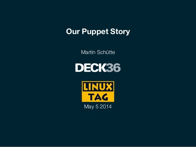 Our Puppet Story Martin Schütte May 5 2014