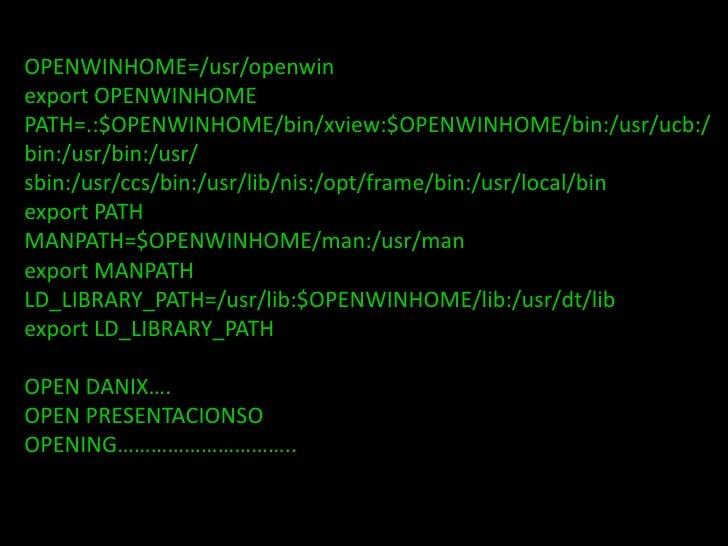 OPENWINHOME=/usr/openwin export OPENWINHOME PATH=.:$OPENWINHOME/bin/xview:$OPENWINHOME/bin:/usr/ucb:/ bin:/usr/bin:/usr/ s...