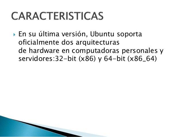  La actual interfaz de usuario de Ubuntu está compuesta por tres elementos: la barra superior para indicadores de sistema...