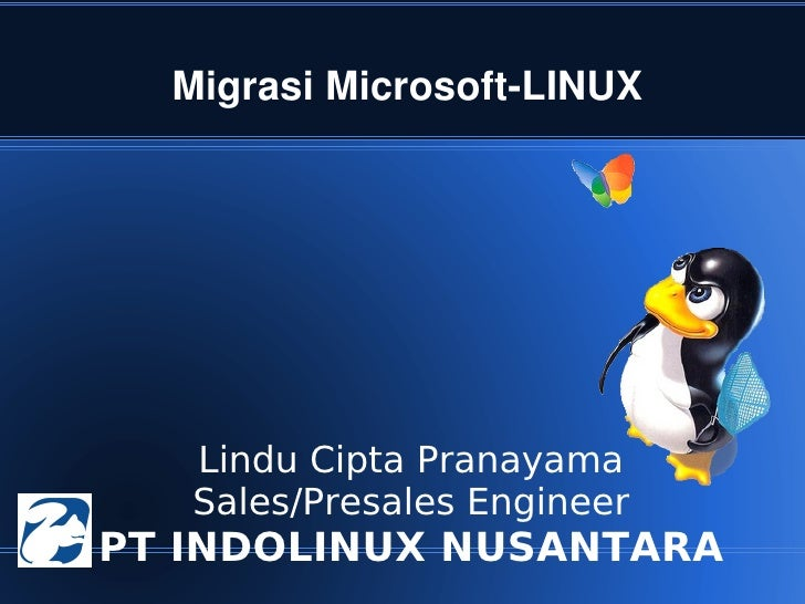 MigrasiMicrosoftLINUX       Lindu Cipta Pranayama       Sales/Presales Engineer    PT INDOLINUX NUSANTARA              ...