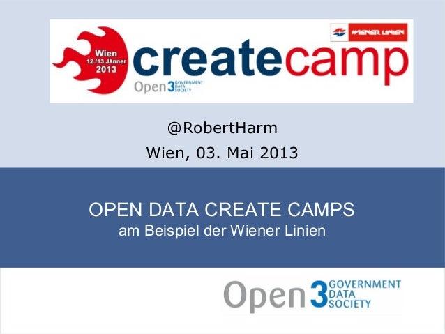 OPEN DATA CREATE CAMPSam Beispiel der Wiener Linien@RobertHarmWien, 03. Mai 2013