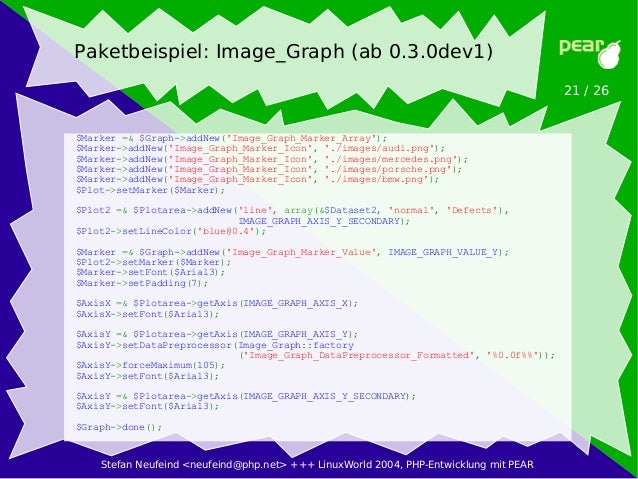 Stefan Neufeind <neufeind@php.net> +++ LinuxWorld 2004, PHP-Entwicklung mit PEAR 21 / 26 Paketbeispiel: Image_Graph (ab 0....