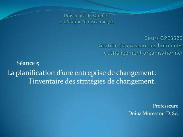 Séance 5La planification d'une entreprise de changement:       l'inventaire des stratégies de changement.                 ...