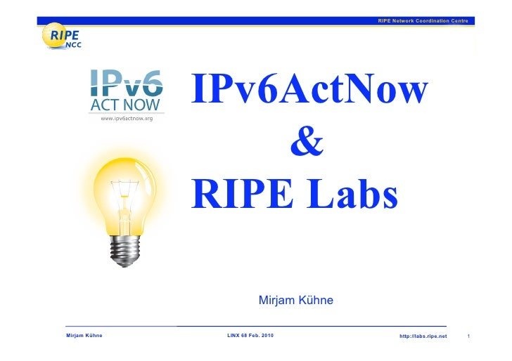 RIPE Network Coordination Centre                    IPv6ActNow                    &                RIPE Labs              ...