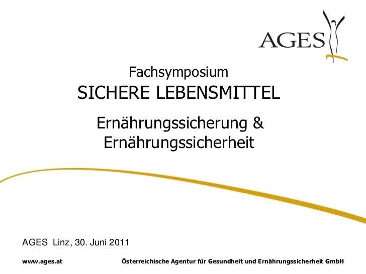 Fachsymposium              SICHERE LEBENSMITTEL                Ernährungssicherung &                 ErnährungssicherheitA...
